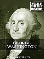 George Washington: A Very Brief History by…