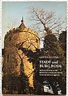Stadt und Burg Rode by O. Willems