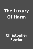The Luxury Of Harm by Christopher Fowler