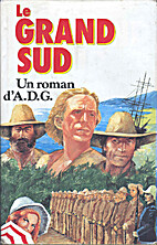 Le Grand Sud by A.D.G.