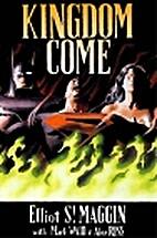 Kingdom Come by Elliot S. Maggin