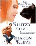 Klutzy Love by Sharon Kleve