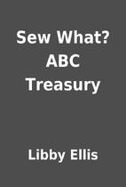 Sew What? ABC Treasury by Libby Ellis