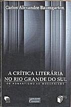 A crítica literária no Rio Grande do Sul -…