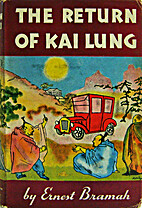 The Return of Kai Lung by Ernest Bramah