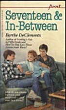 Seventeen And-In-Between by Barth DeClements