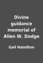 Divine guidance memorial of Allen W. Dodge…