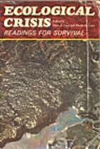 Ecological crisis: Readings for survival by…