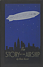 The Story of the Airship by Hugh Allen