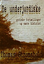 De underjordiske: Gotiske fortællinger og…