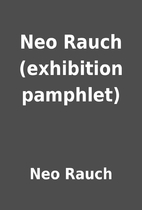Neo Rauch (exhibition pamphlet) by Neo Rauch