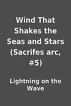 Wind That Shakes the Seas and Stars…