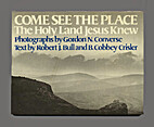 Come See the Place: The Holy Land Jesus Knew…
