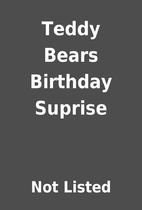 Teddy Bears Birthday Suprise by Not Listed