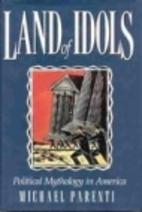 Land of Idols: Political Mythology in…