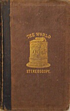 The world in the stereoscope: a series of…