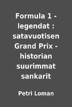 Formula 1 -legendat : satavuotisen Grand…