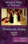 Witchcraft Today, Book Two: Rites of Passage (Witchcraft Today, Book Two) - Chas S. Clifton