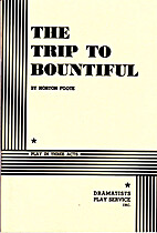 The Trip to Bountiful by Horton Foote