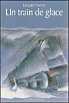 Un train de glace by Jacques Savoie