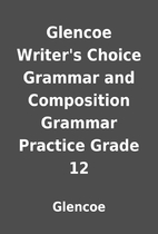 Glencoe Writer's Choice Grammar and…