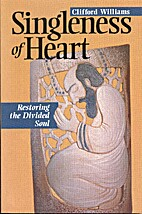 Singleness of Heart: Restoring the Divided…
