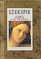 Szekspir o miłości by William Shakespeare