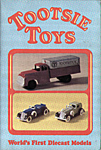 Tootsietoys, World's First Diecast…