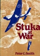 Stuka at War by Peter Charles Smith