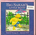 Big Sarah's Little Boots by Paulette…