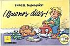 ¡Buenos días! by Philippe Dupasquier