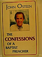 The Confessions of a Baptist Preacher by…