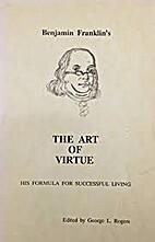 Benjamin Franklin's 'The Art of Virtue': His…