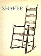 Shaker; furniture and objects from the Faith…