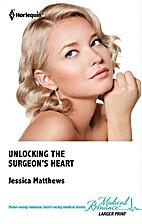 Unlocking the Surgeon's Heart (Harlequin…