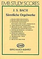 Sämtliche Orgelwerke = Complete organ works…
