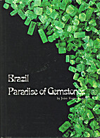 Brazil: Paradise of Gemstones by Jules Roger…