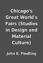 Chicago's Great World's Fairs (Studies in…