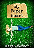 My Paper Heart (My Paper Heart, #1) by Magan…