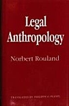 Legal Anthropology by Norbert Rouland
