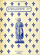 Philippe 1er Roi de France (1052-1059-1108)…
