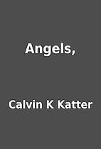 Angels, by Calvin K Katter