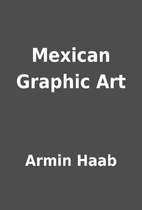 Mexican Graphic Art by Armin Haab