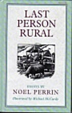 Last Person Rural: Essays by Noel Perrin