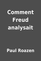 Comment Freud analysait by Paul Roazen