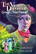 The Vicar's Daughter by George MacDonald