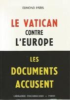 Le Vatican contre l'europe by Edmond Paris