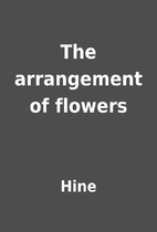 The arrangement of flowers by Hine