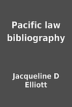 Pacific law bibliography by Jacqueline D…