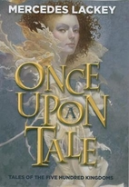 Once Upon a Tale by Mercedes Lackey